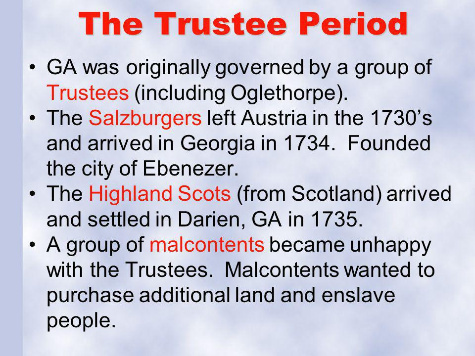 The Trustee Period GA was originally governed by a group of Trustees (including Oglethorpe).