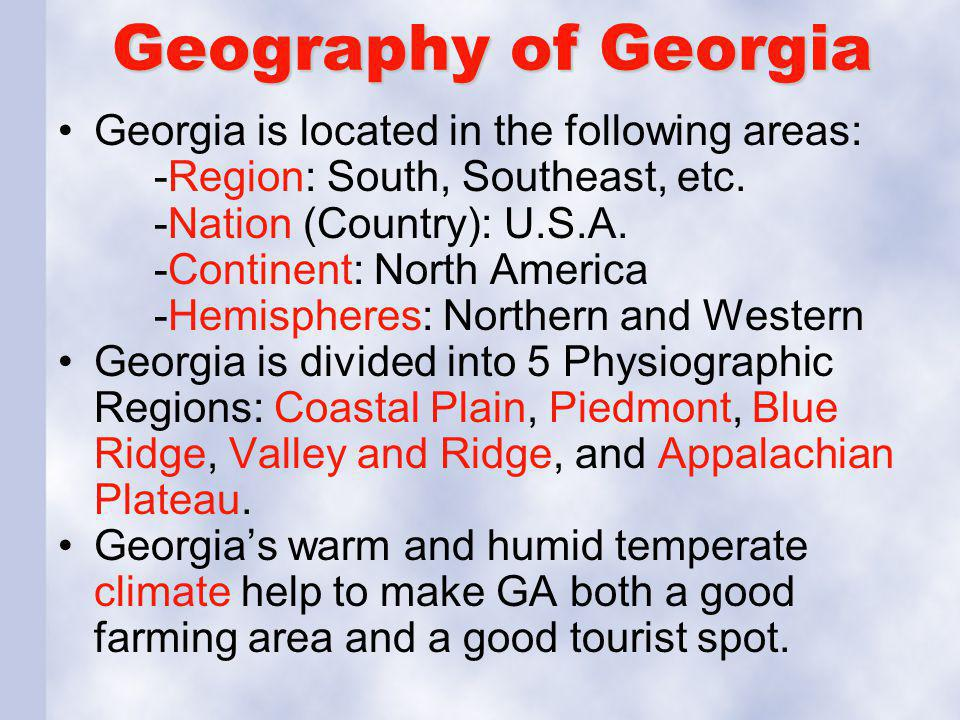 Geography of Georgia Georgia is located in the following areas: