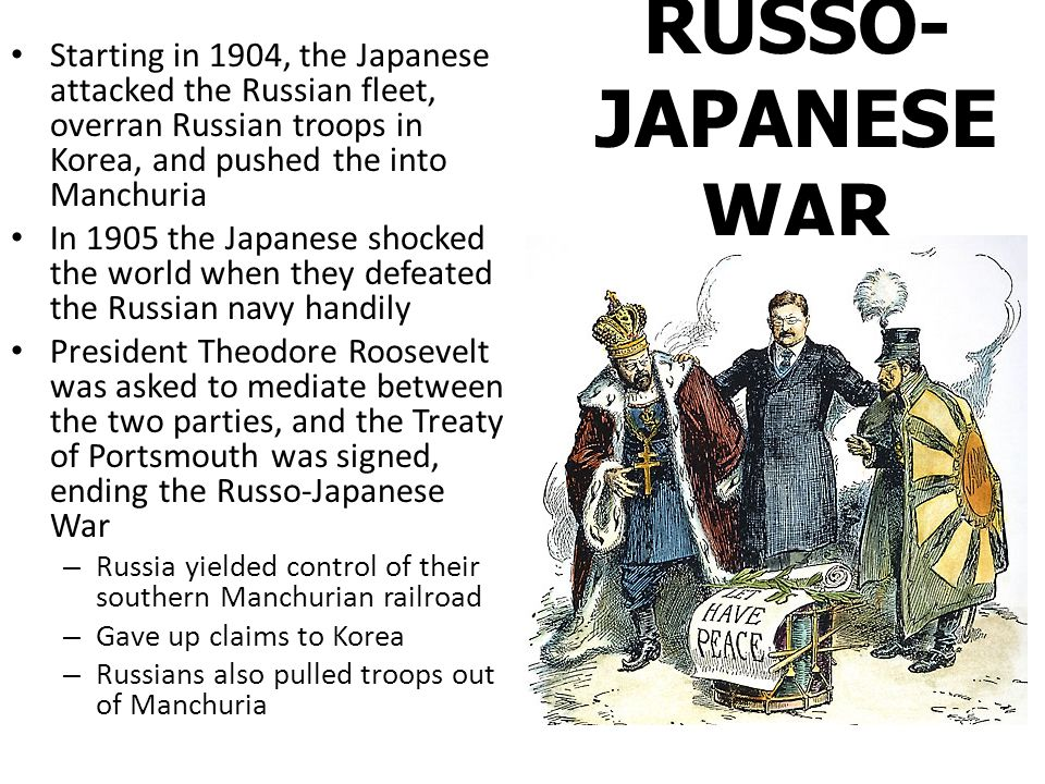 Starting in 1904, the Japanese attacked the Russian fleet, overran Russian troops in Korea, and pushed the into Manchuria