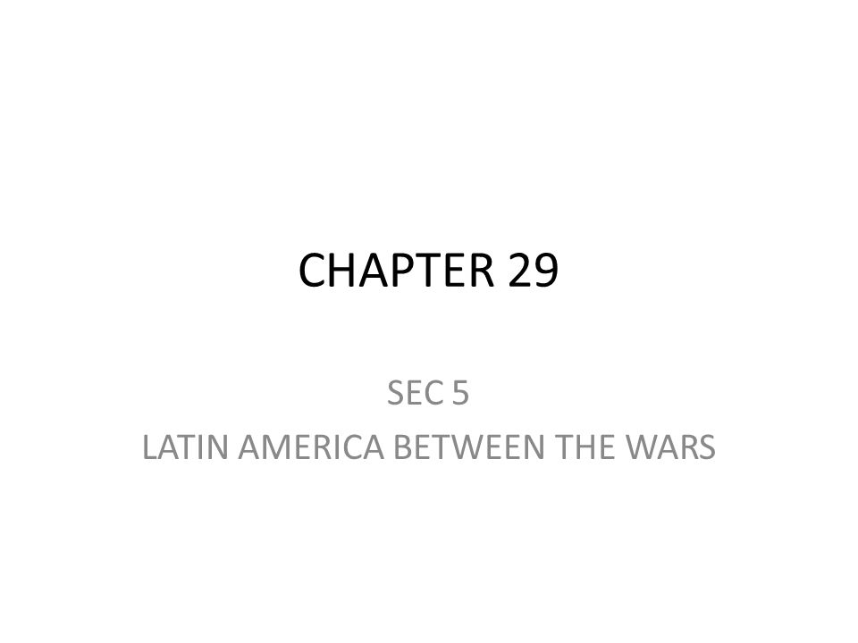 SEC 5 LATIN AMERICA BETWEEN THE WARS