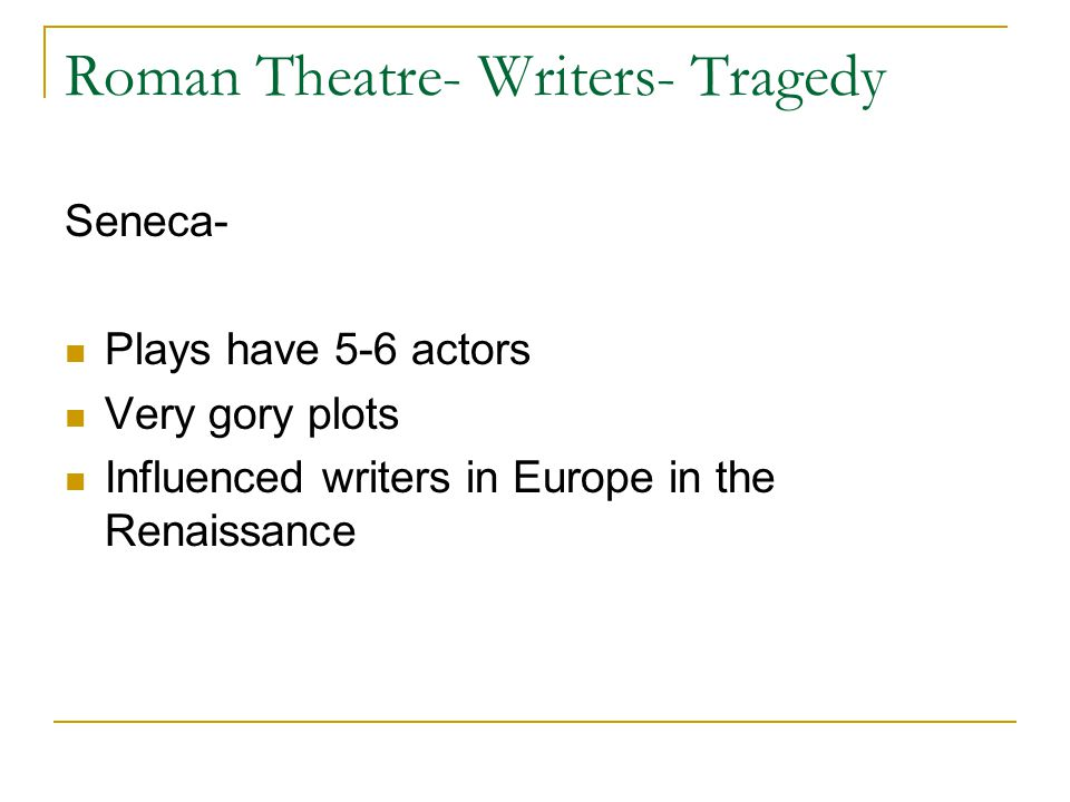 Roman Theatre- Writers- Tragedy