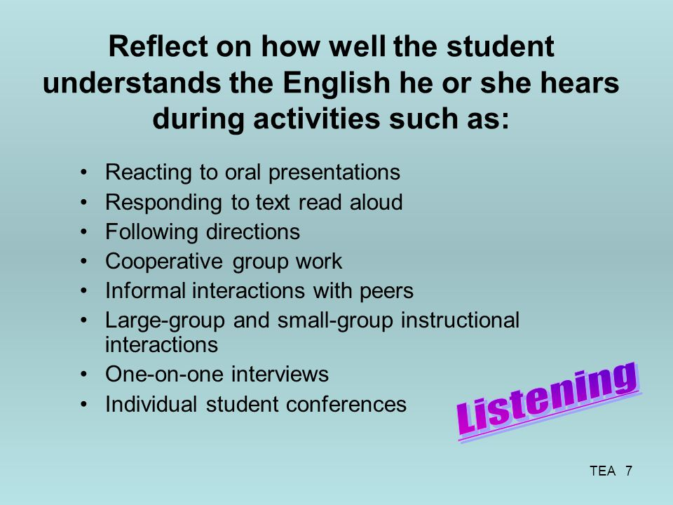 Reflect on how well the student understands the English he or she hears during activities such as: