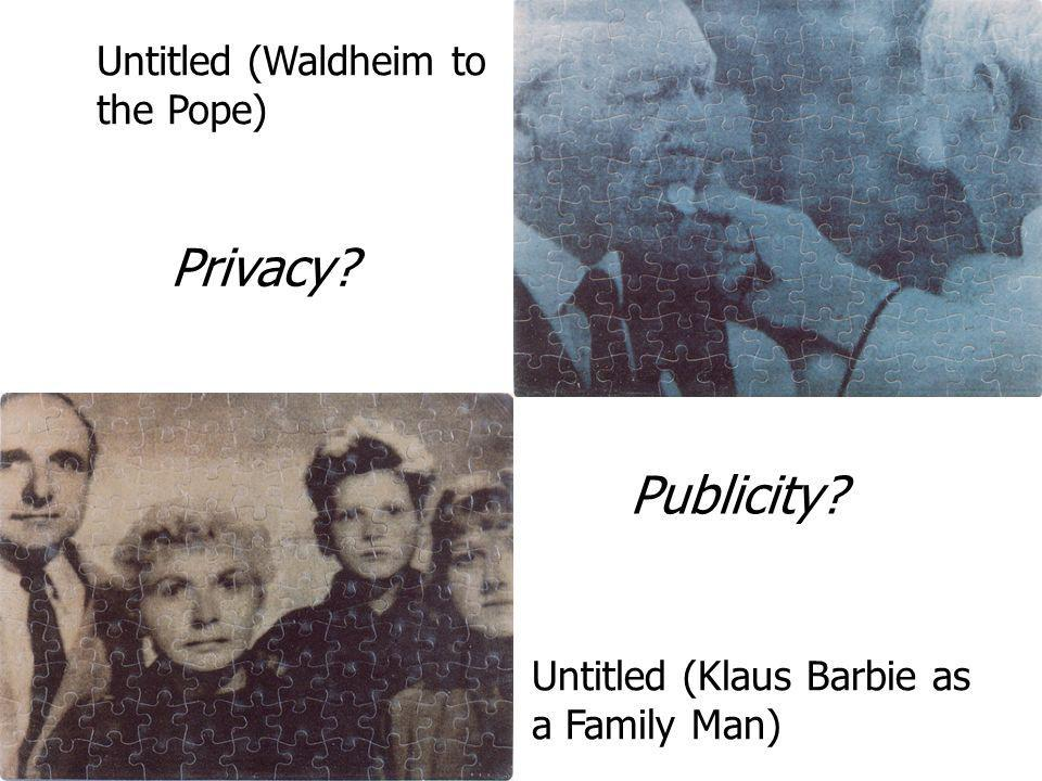 Privacy Publicity Untitled (Waldheim to the Pope)