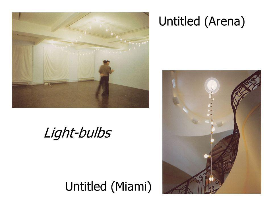 Light-bulbs Untitled (Arena) Untitled (Miami)
