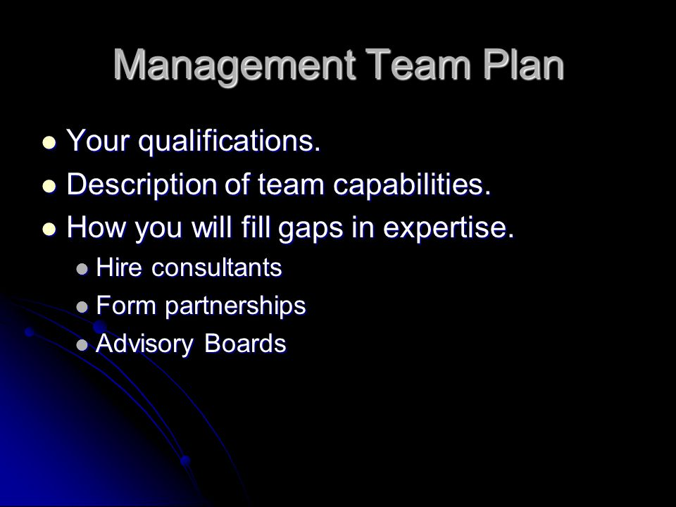 Management Team Plan Your qualifications.