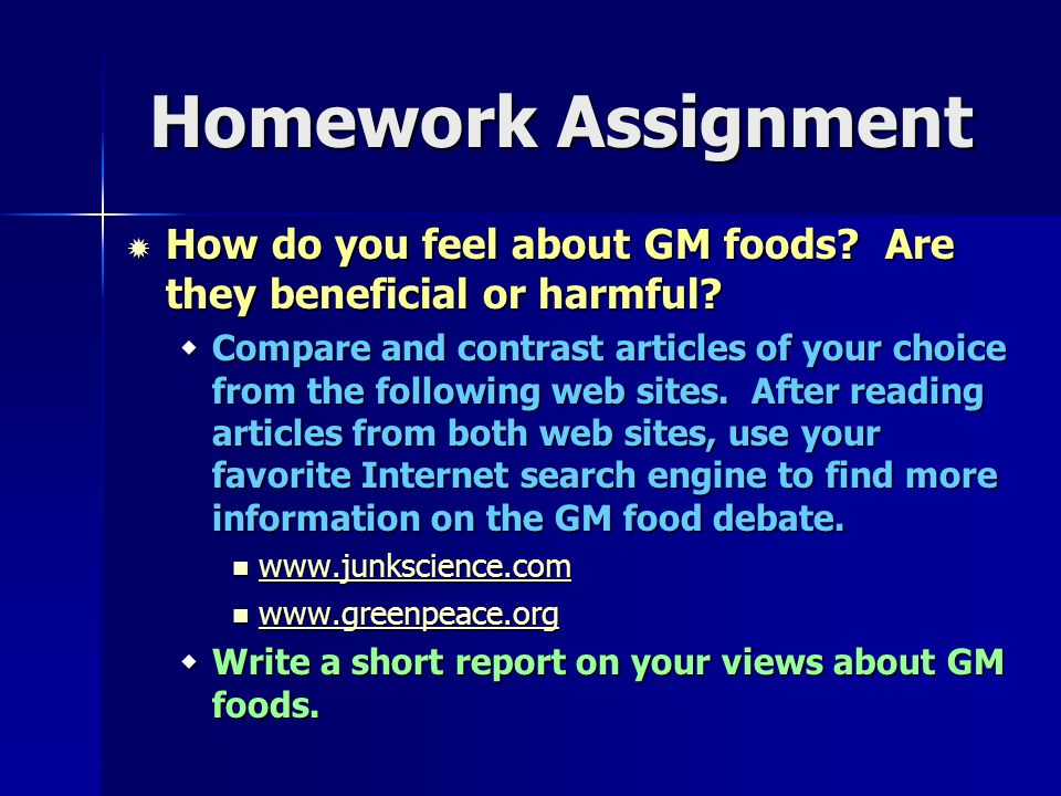 Homework Assignment How do you feel about GM foods Are they beneficial or harmful
