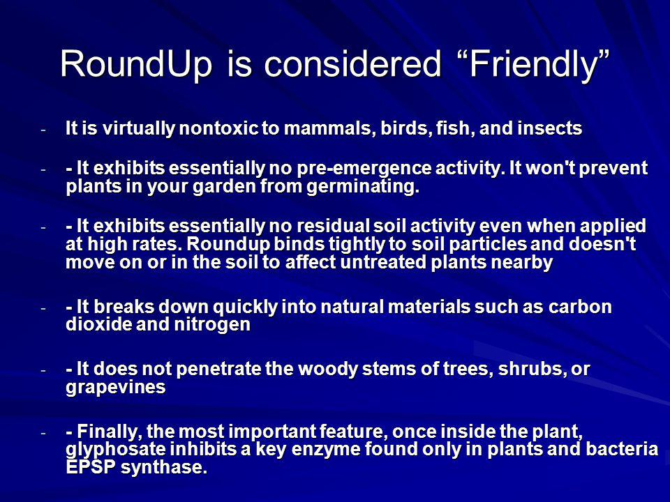 RoundUp is considered Friendly