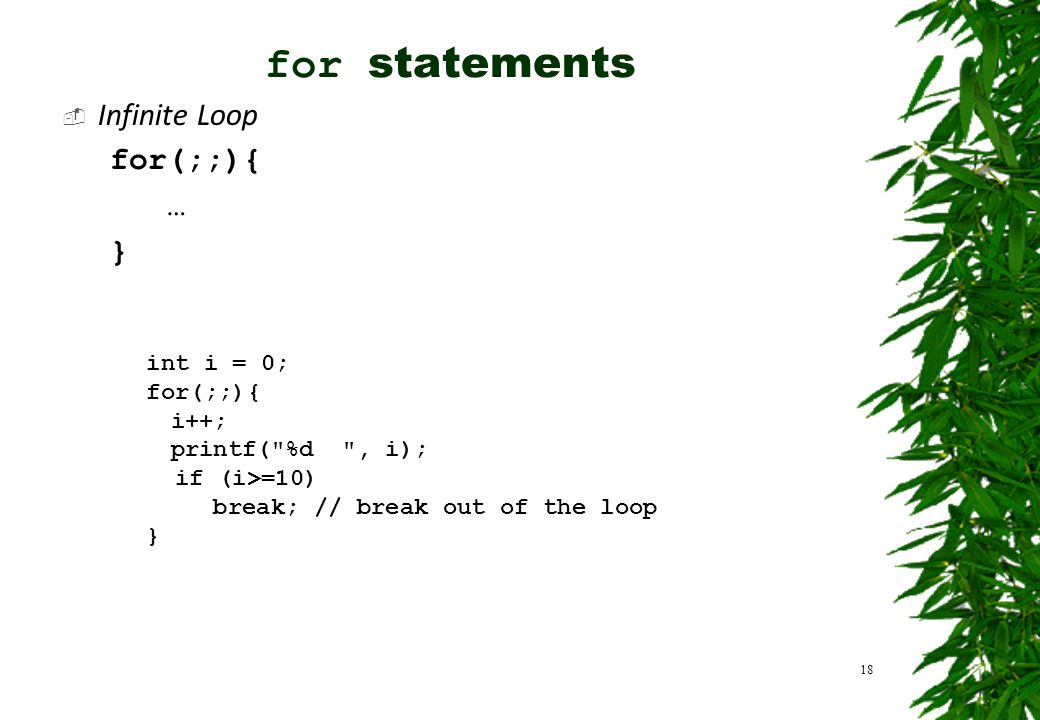 for statements Infinite Loop for(;;){ … } Contoh: int i = 0; for(;;){