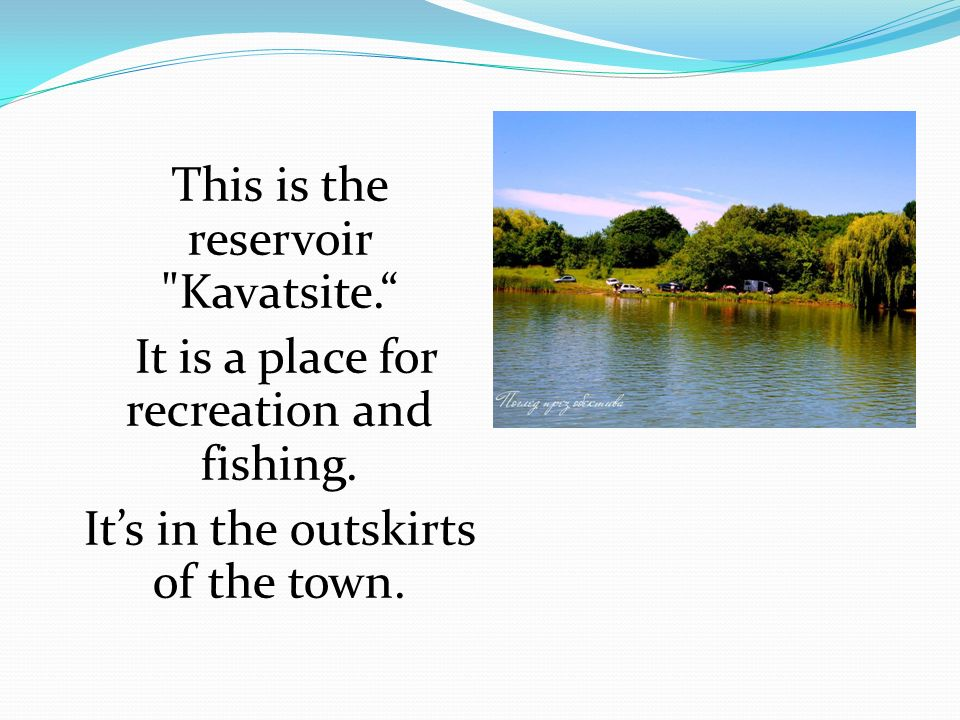 This is the reservoir Kavatsite