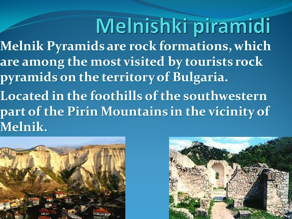 Melnishki piramidi Melnik Pyramids are rock formations, which are among the most visited by tourists rock pyramids on the territory of Bulgaria.