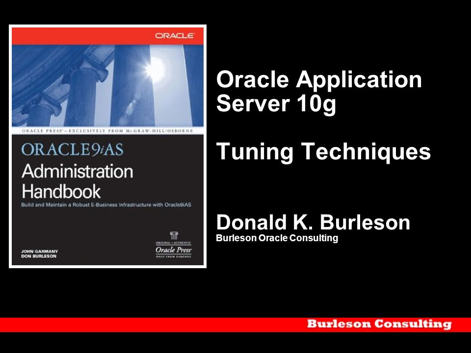 Oracle Application Server 10g Tuning Techniques Donald K