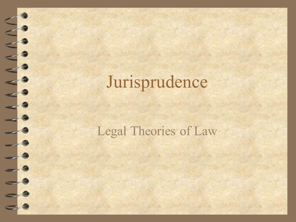 Jurisprudence Legal Theories of Law