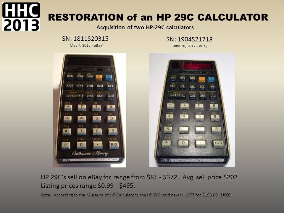 HP 29C's sell on eBay for range from $81 - $372. Avg. sell price $202