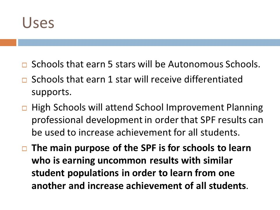 Uses Schools that earn 5 stars will be Autonomous Schools.