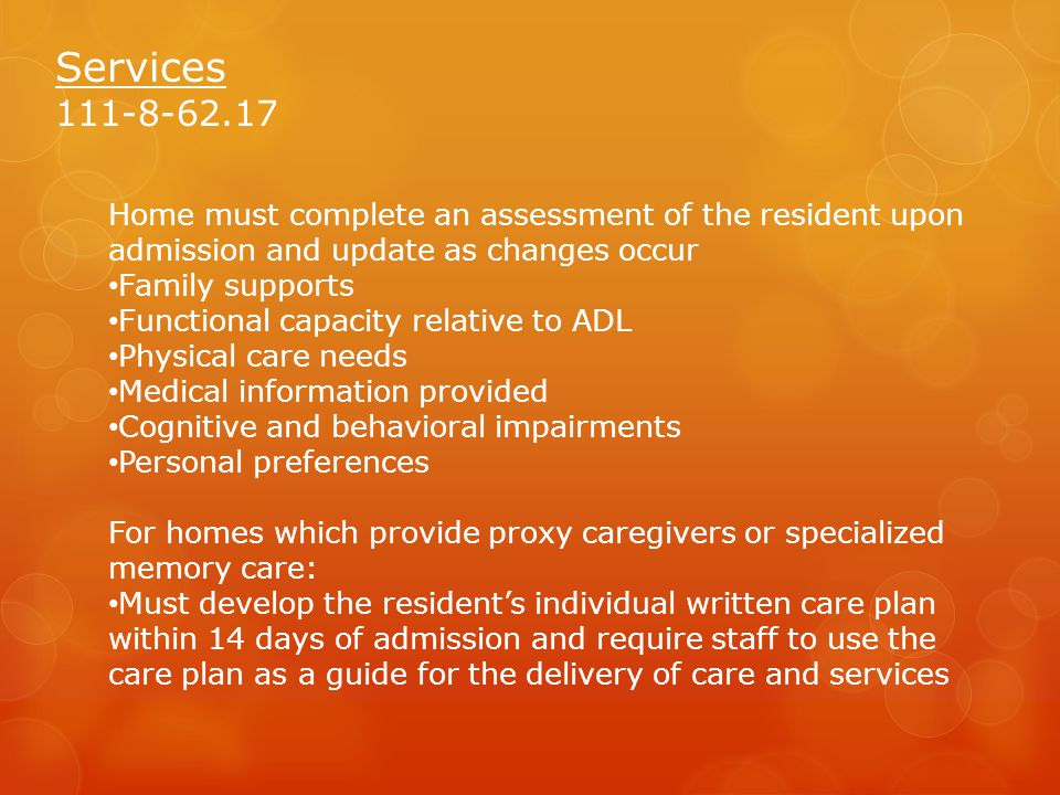 Services 111-8-62.17. Home must complete an assessment of the resident upon admission and update as changes occur.