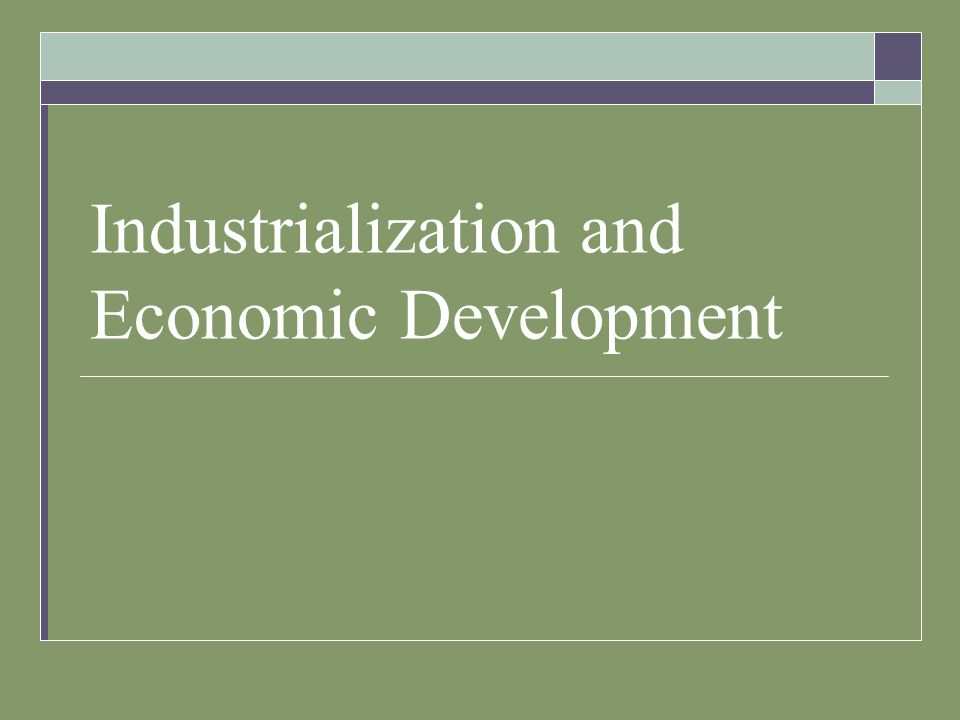 Industrialization and Economic Development