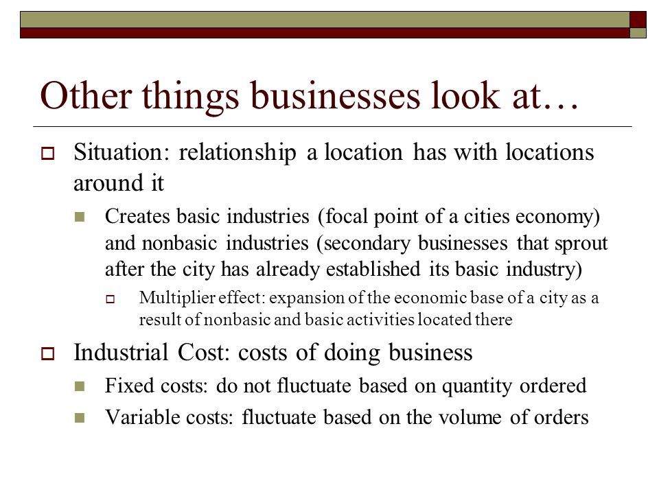 Other things businesses look at…