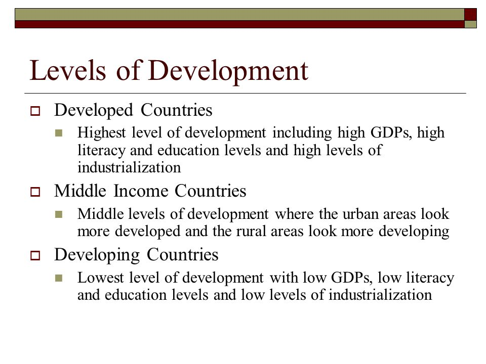 Levels of Development Developed Countries Middle Income Countries