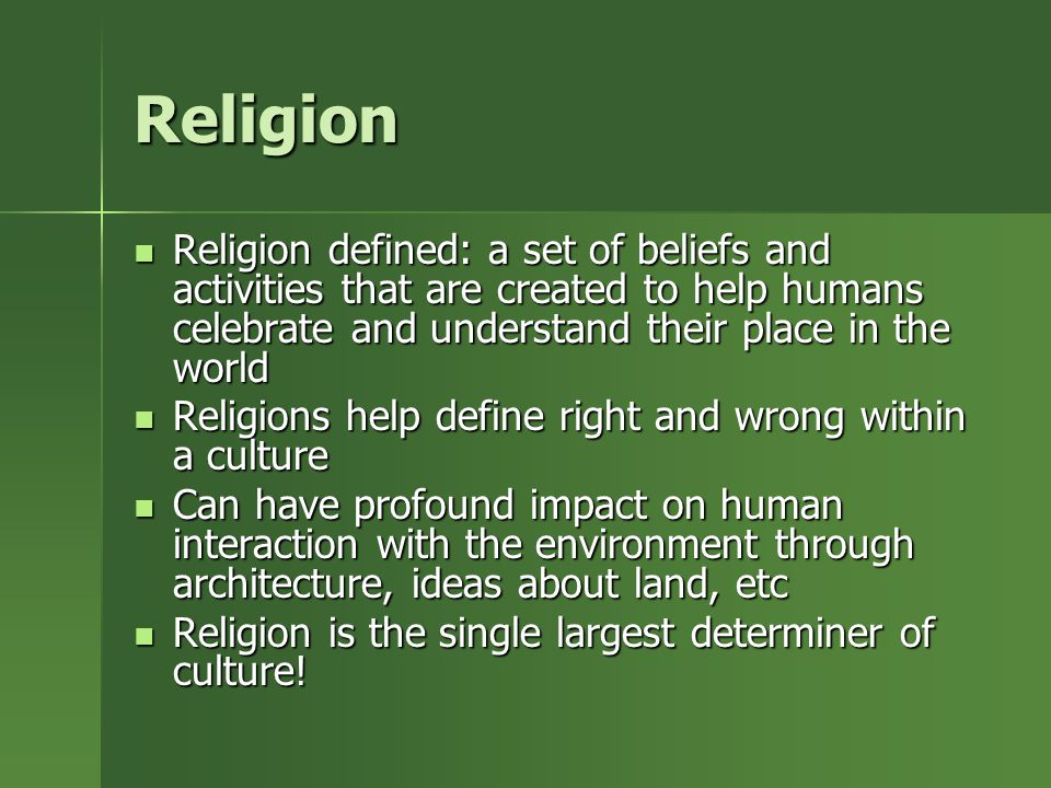 Religion Religion defined: a set of beliefs and activities that are created to help humans celebrate and understand their place in the world.