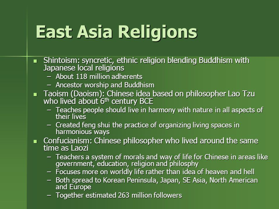 East Asia Religions Shintoism: syncretic, ethnic religion blending Buddhism with Japanese local religions.
