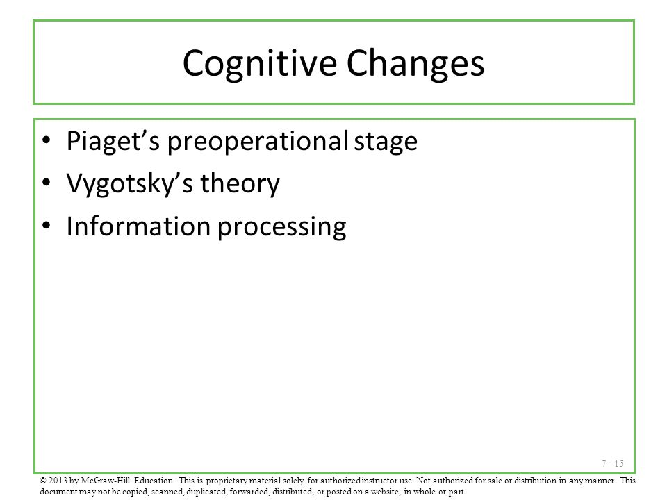 Cognitive Changes Piaget's preoperational stage Vygotsky's theory