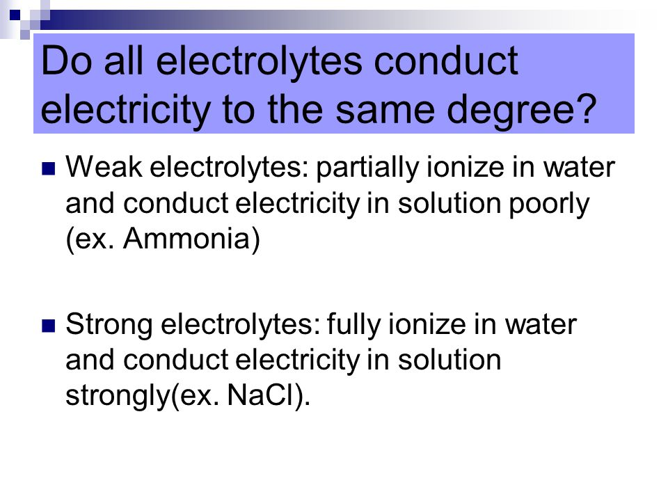Do all electrolytes conduct electricity to the same degree