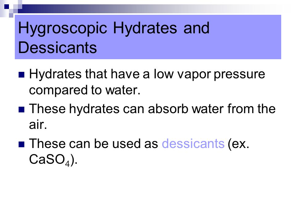 Hygroscopic Hydrates and Dessicants