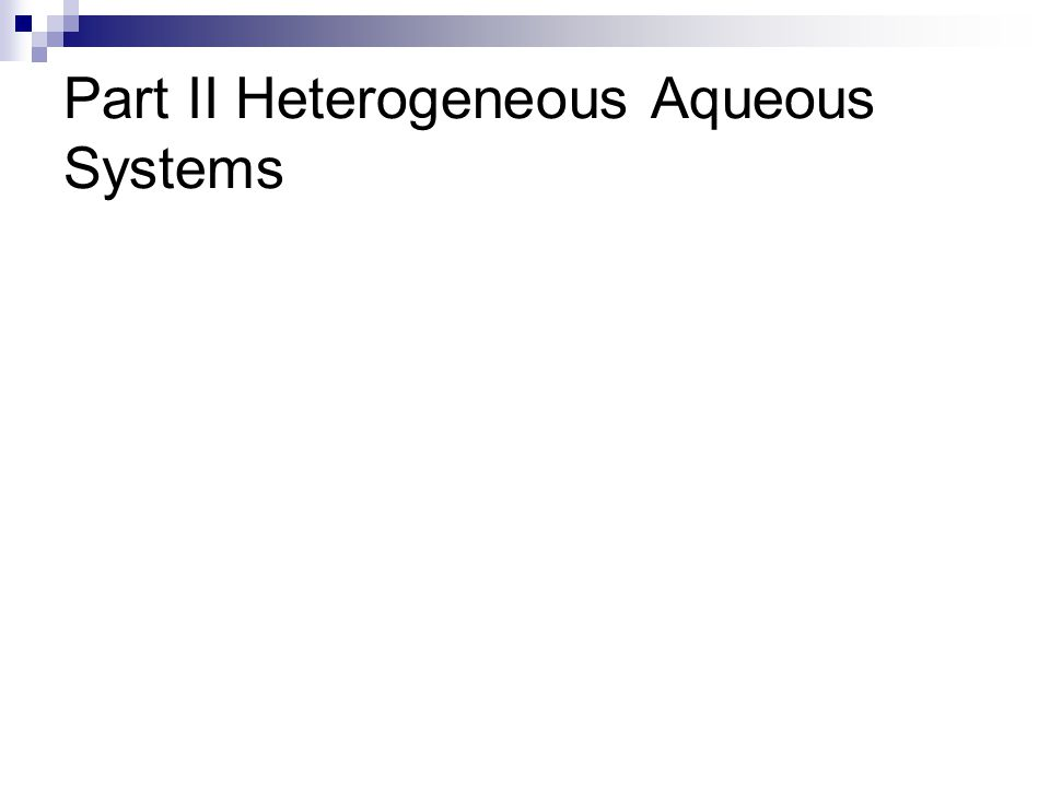 Part II Heterogeneous Aqueous Systems