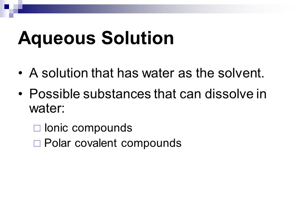 Aqueous Solution A solution that has water as the solvent.