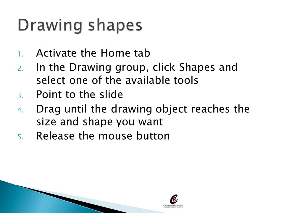 Drawing shapes Activate the Home tab