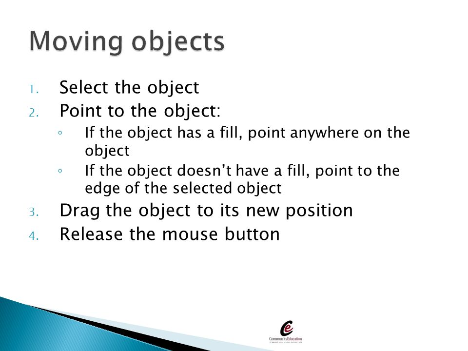 Moving objects Select the object Point to the object: