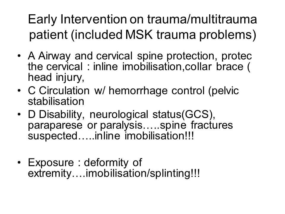 Early Intervention on trauma/multitrauma patient (included MSK trauma problems)