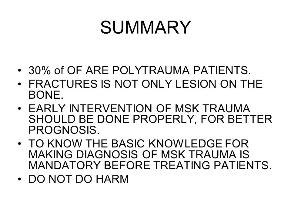 SUMMARY 30% of OF ARE POLYTRAUMA PATIENTS.
