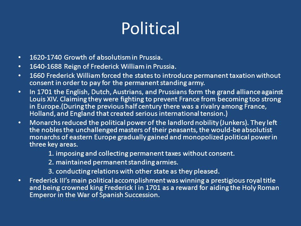 Political 1620-1740 Growth of absolutism in Prussia.
