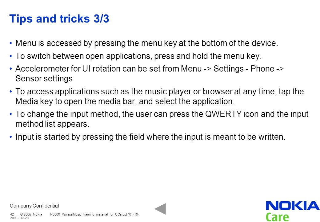 Tips and tricks 3/3 Menu is accessed by pressing the menu key at the bottom of the device.