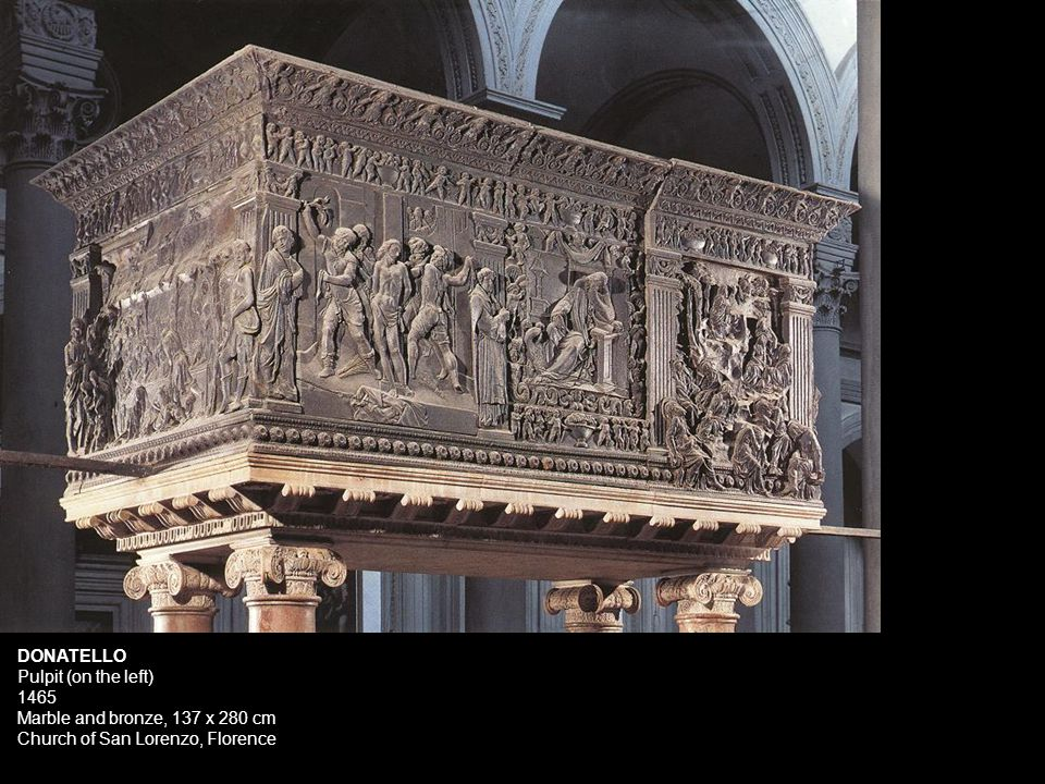 1459+: Pulpits, Florence, San Lorenzo: Vespasiano da Bisticci s life of Cosimo il Vecchio (1485) that Cosimo commissioned from Donatello bronze pulpits in San Lorenzo and some doors which are in the sacristy and paid enough money for the master and his 4 assistants.