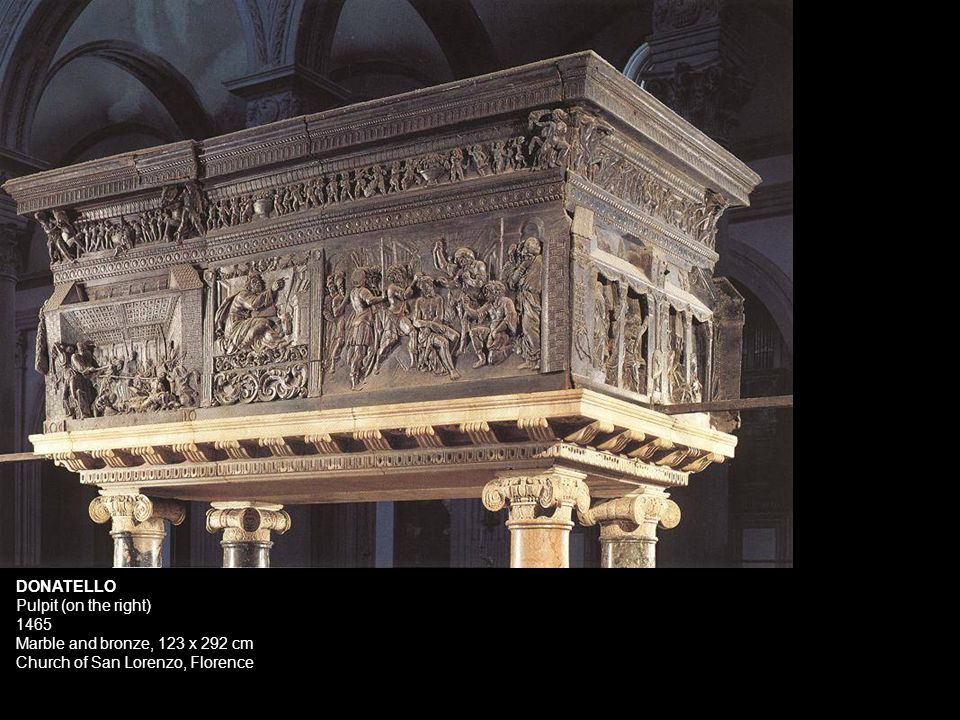 DONATELLO Pulpit (on the right) 1465 Marble and bronze, 123 x 292 cm Church of San Lorenzo, Florence