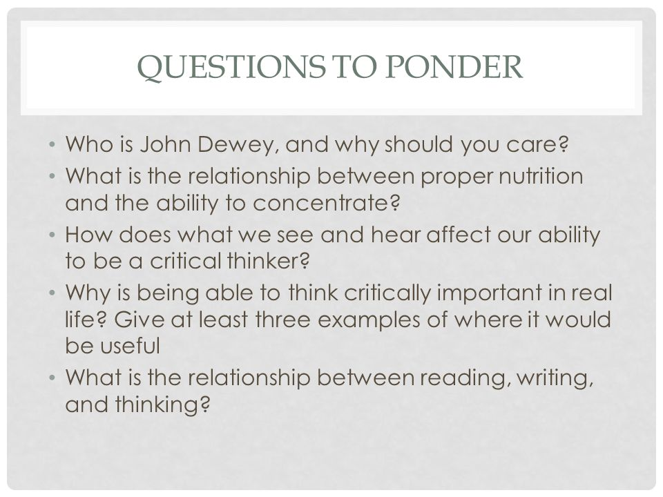 Questions to ponder Who is John Dewey, and why should you care