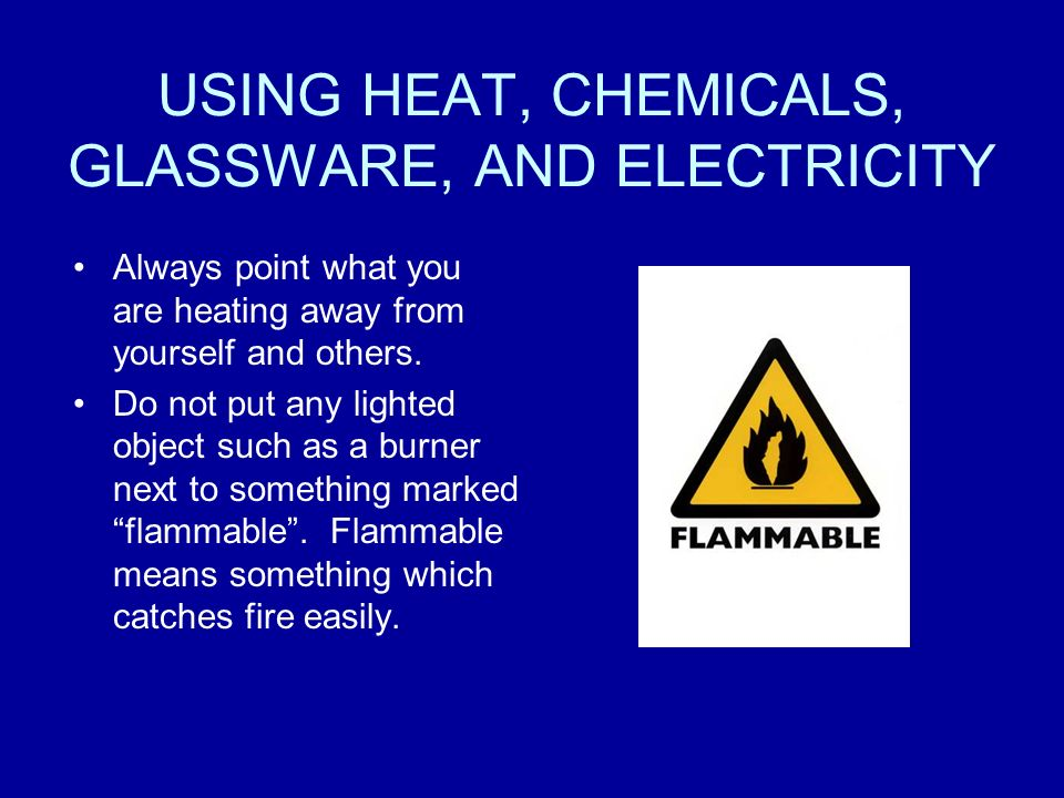 USING HEAT, CHEMICALS, GLASSWARE, AND ELECTRICITY