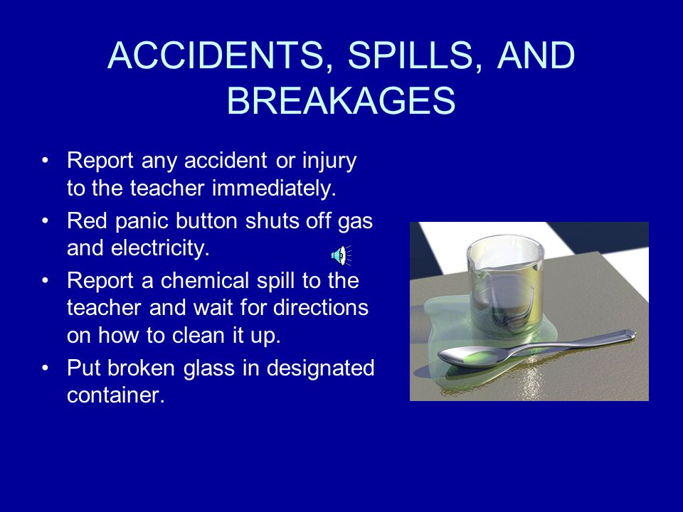 ACCIDENTS, SPILLS, AND BREAKAGES