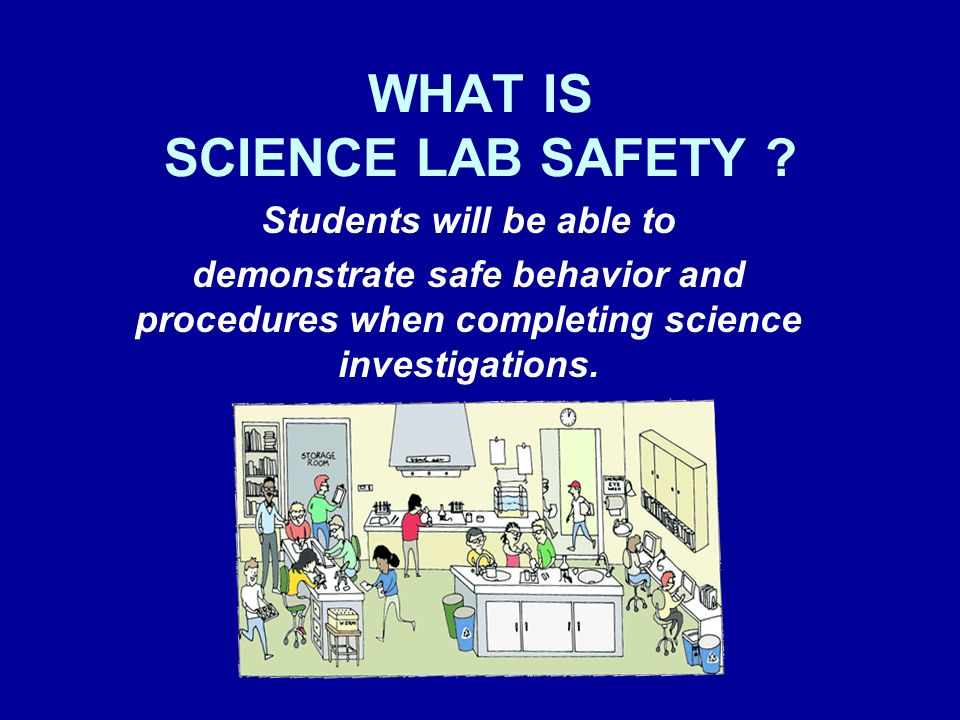 WHAT IS SCIENCE LAB SAFETY