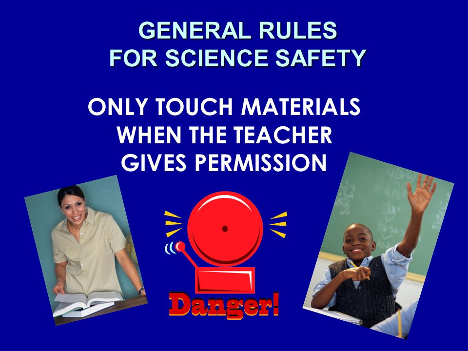 GENERAL RULES FOR SCIENCE SAFETY