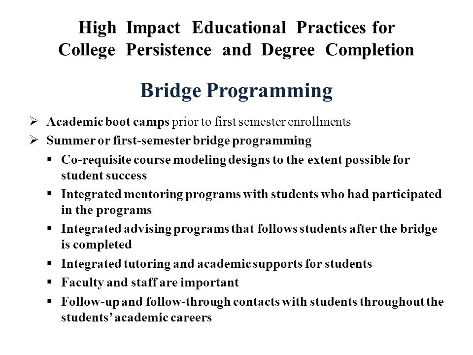 High Impact Educational Practices for College Persistence and Degree Completion