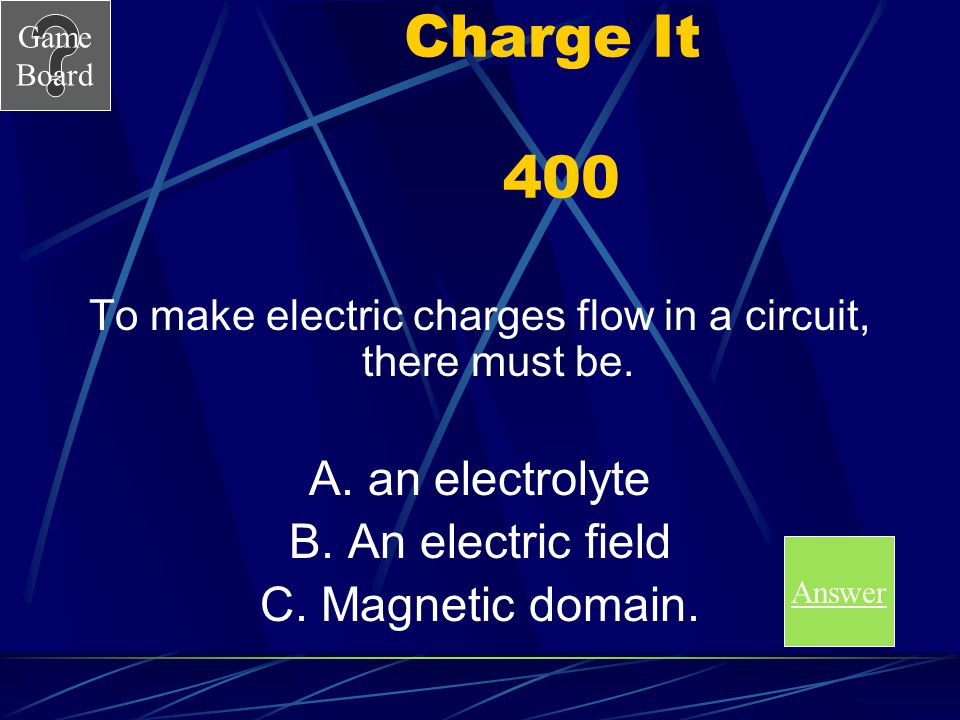 To make electric charges flow in a circuit, there must be.