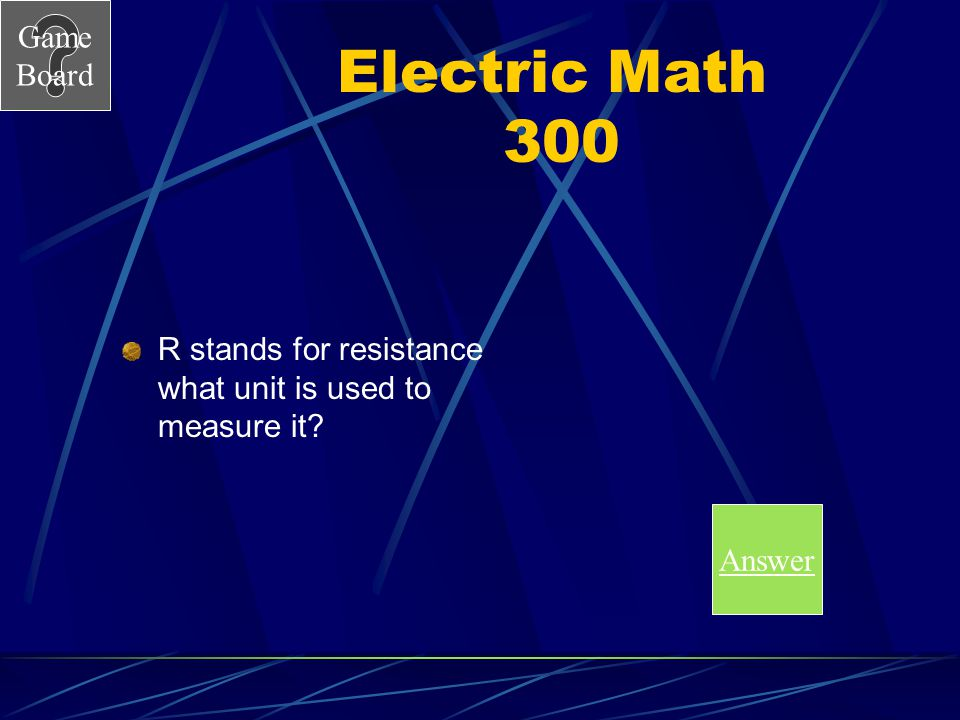 Electric Math 300 R stands for resistance what unit is used to measure it Answer