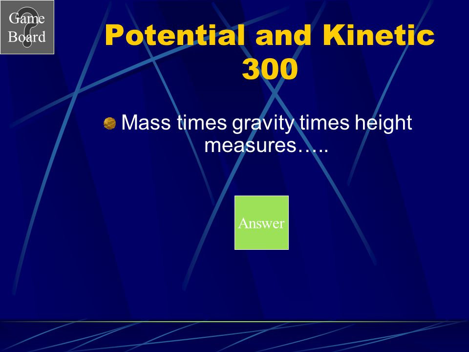 Mass times gravity times height measures…..