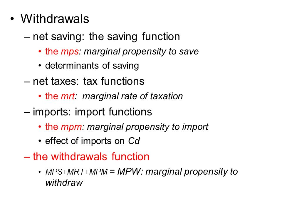 Withdrawals net saving: the saving function net taxes: tax functions