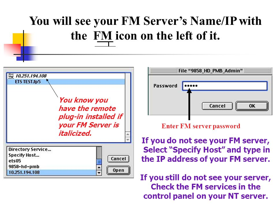 You will see your FM Server's Name/IP with the FM icon on the left of it.