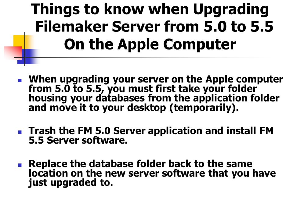 Things to know when Upgrading Filemaker Server from 5. 0 to 5