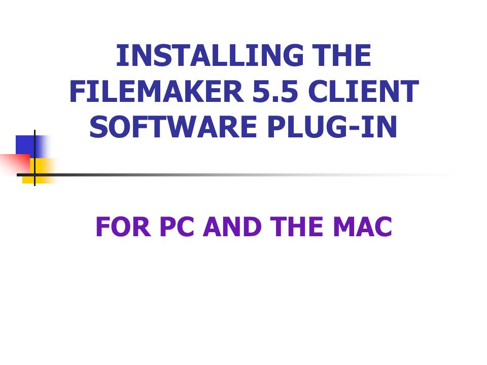 INSTALLING THE FILEMAKER 5.5 CLIENT SOFTWARE PLUG-IN